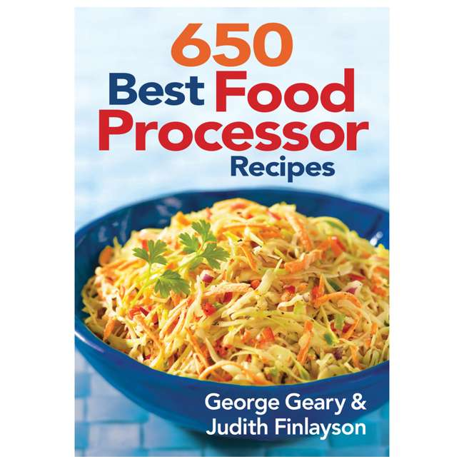 FPRROCESSOR650 650 Best Food Processor Recipes Cookbook By George Geary & Judith Finlayson